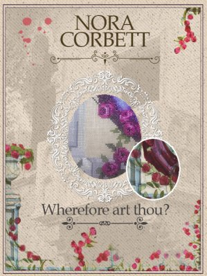 Wherefore Art Thou? Part 3 - Cross Stitch Pattern